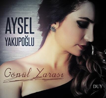 Aysel Yakupoğlu – Gönül Yarası