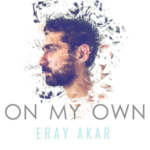 "Eray Akar "" On My Own"""